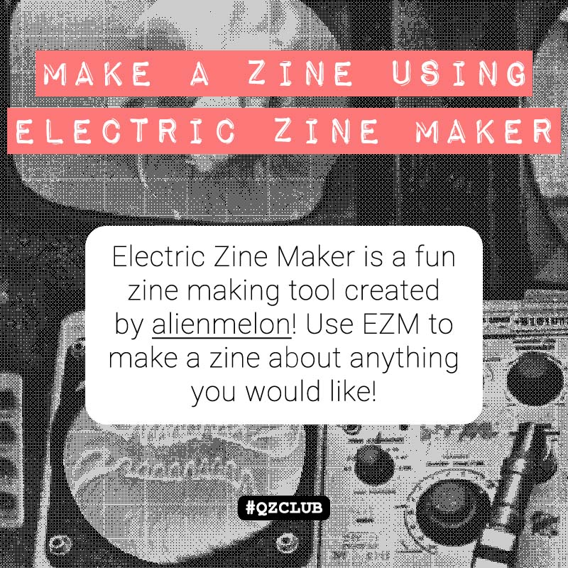 An image featuring the May zine prompt: Make a zine using Electric Zine Maker